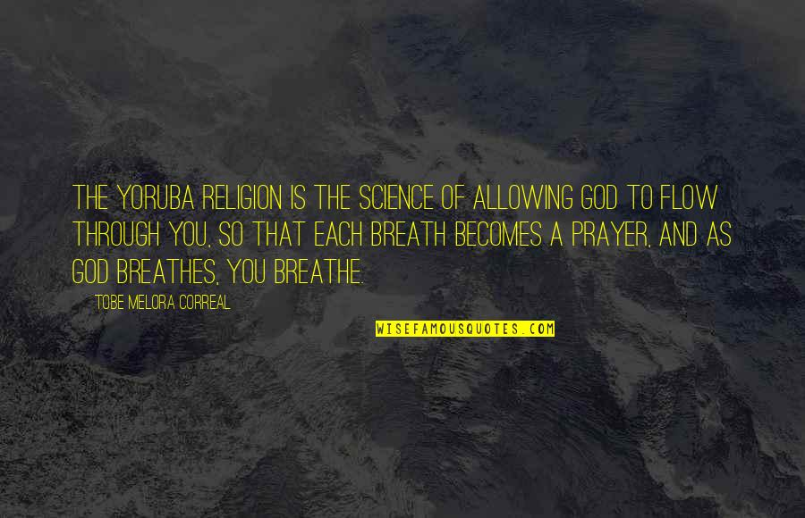 Into The Wild Chapter 8 And 9 Quotes By Tobe Melora Correal: The Yoruba religion is the science of allowing