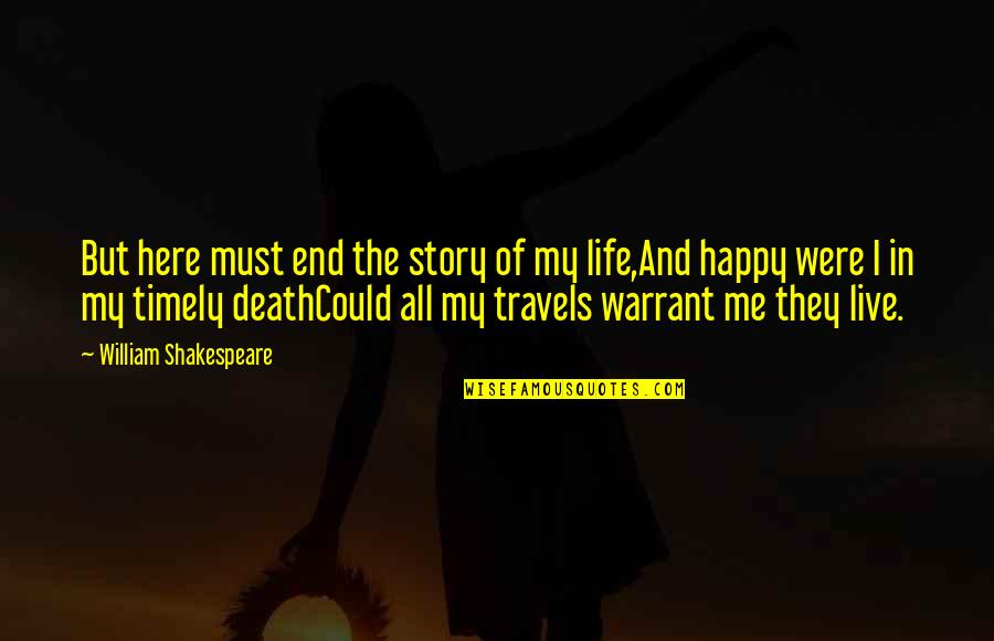 Into The Wild Chapter 8 And 9 Quotes By William Shakespeare: But here must end the story of my