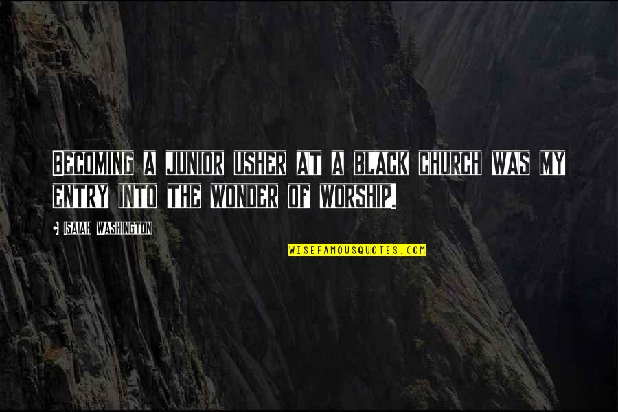 Into The Wonder Quotes By Isaiah Washington: Becoming a junior usher at a black church