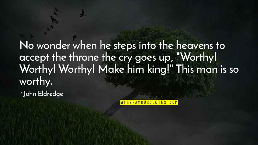 Into The Wonder Quotes By John Eldredge: No wonder when he steps into the heavens