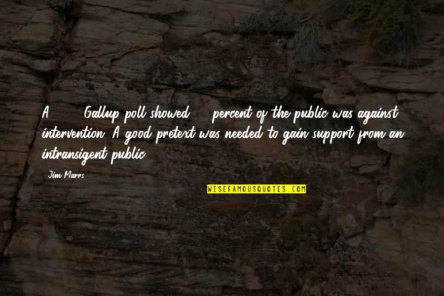 Intransigent Quotes By Jim Marrs: A 1940 Gallup poll showed 83 percent of