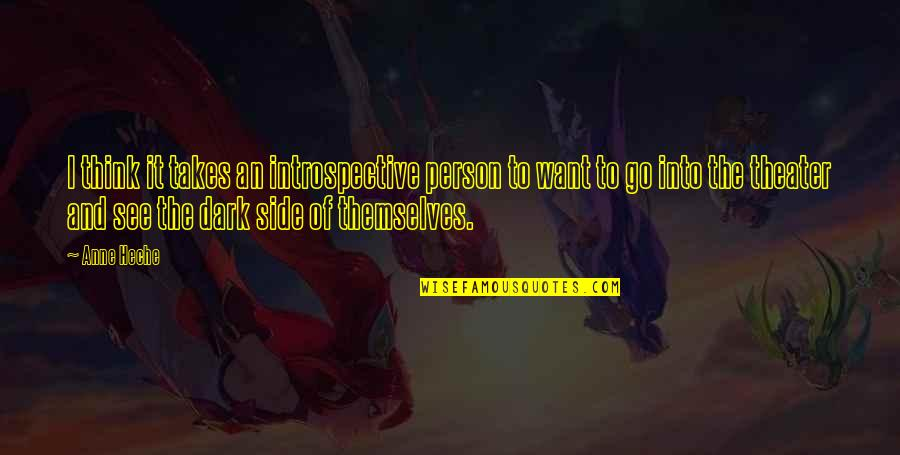 Introspective Quotes By Anne Heche: I think it takes an introspective person to