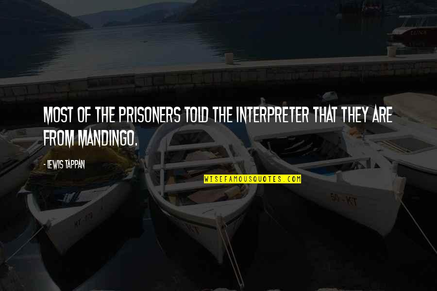 Intrusiveness Quotes By Lewis Tappan: Most of the prisoners told the interpreter that