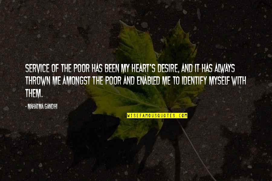 Intuitionists Quotes By Mahatma Gandhi: Service of the poor has been my heart's