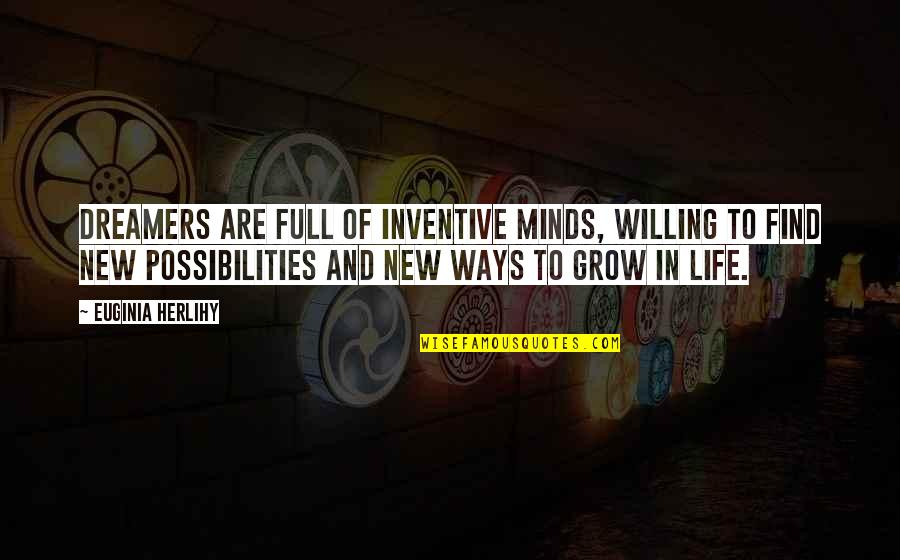 Inventive Quotes By Euginia Herlihy: Dreamers are full of inventive minds, willing to