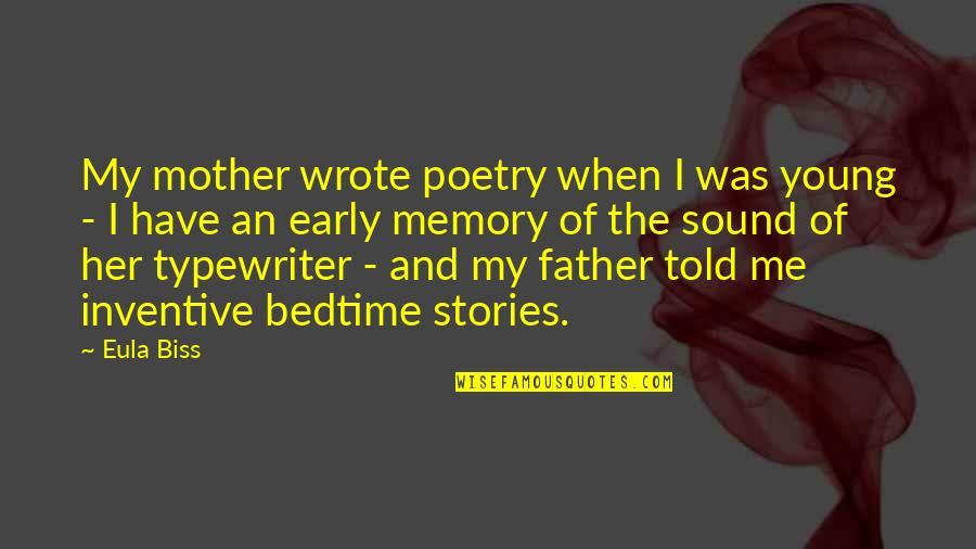 Inventive Quotes By Eula Biss: My mother wrote poetry when I was young