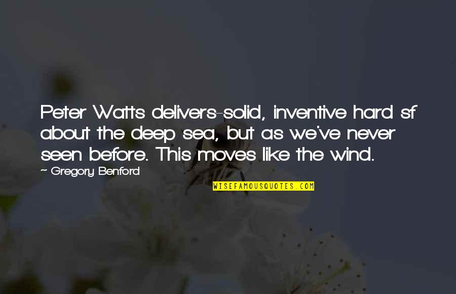 Inventive Quotes By Gregory Benford: Peter Watts delivers-solid, inventive hard sf about the