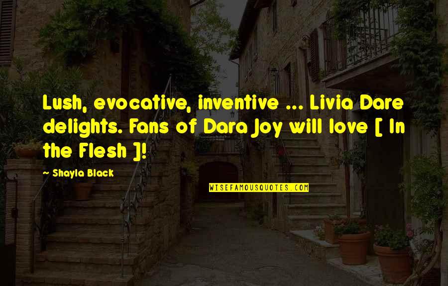 Inventive Quotes By Shayla Black: Lush, evocative, inventive ... Livia Dare delights. Fans
