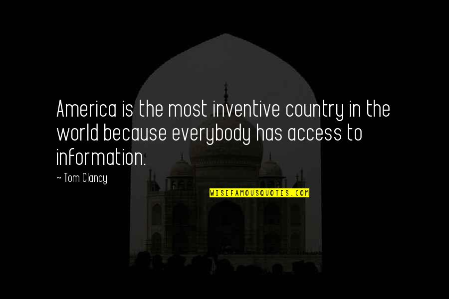 Inventive Quotes By Tom Clancy: America is the most inventive country in the