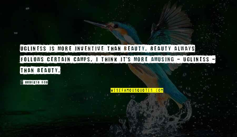 Inventive Quotes By Umberto Eco: Ugliness is more inventive than beauty. Beauty always