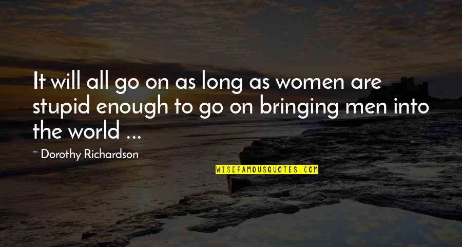 Inventory Related Quotes By Dorothy Richardson: It will all go on as long as