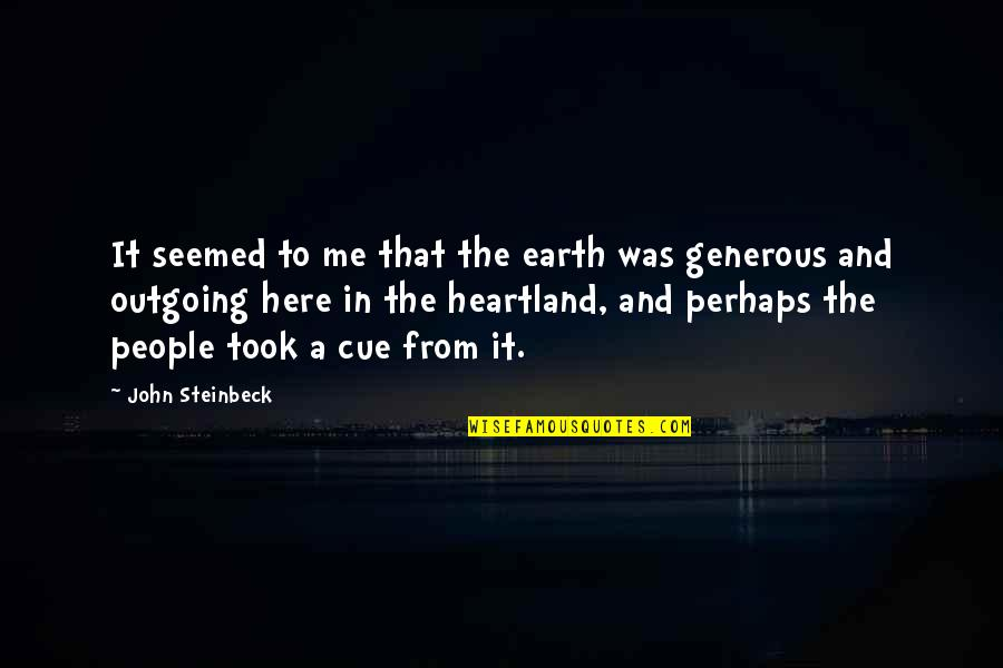 Inverting The Pyramid Quotes By John Steinbeck: It seemed to me that the earth was