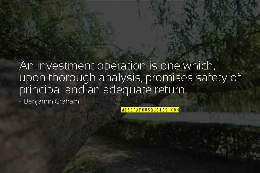 Investment Quotes By Benjamin Graham: An investment operation is one which, upon thorough