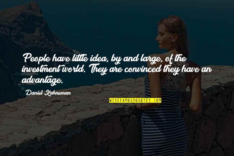 Investment Quotes By Daniel Kahneman: People have little idea, by and large, of