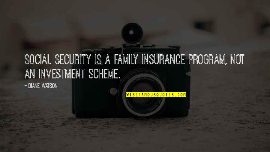 Investment Quotes By Diane Watson: Social Security is a family insurance program, not