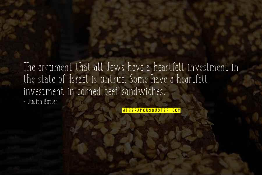 Investment Quotes By Judith Butler: The argument that all Jews have a heartfelt