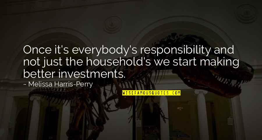 Investment Quotes By Melissa Harris-Perry: Once it's everybody's responsibility and not just the