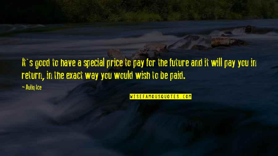 Investments Quotes Quotes By Auliq Ice: It's good to have a special price to