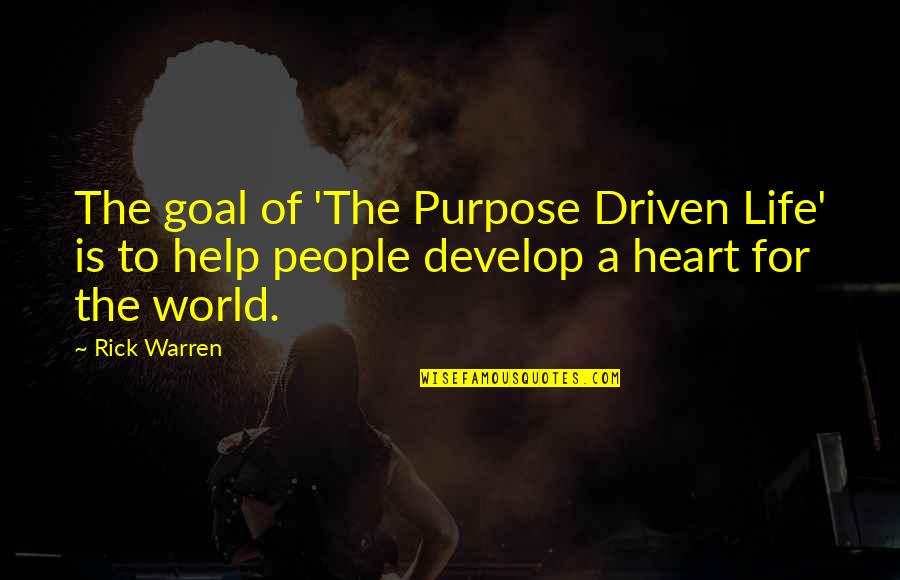 Investors Group Quotes By Rick Warren: The goal of 'The Purpose Driven Life' is