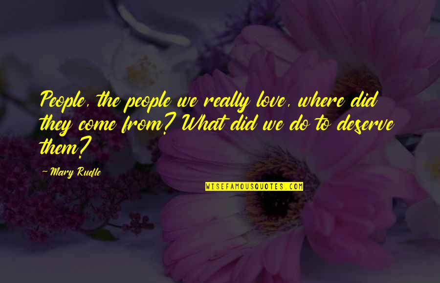 Invisibility David Levithan Quotes By Mary Ruefle: People, the people we really love, where did