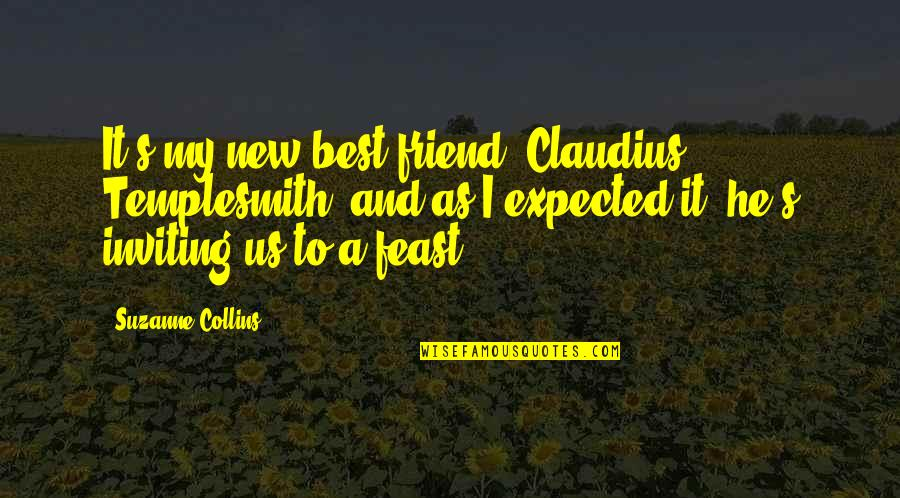 Inviting Friends Quotes By Suzanne Collins: It's my new best friend, Claudius Templesmith, and