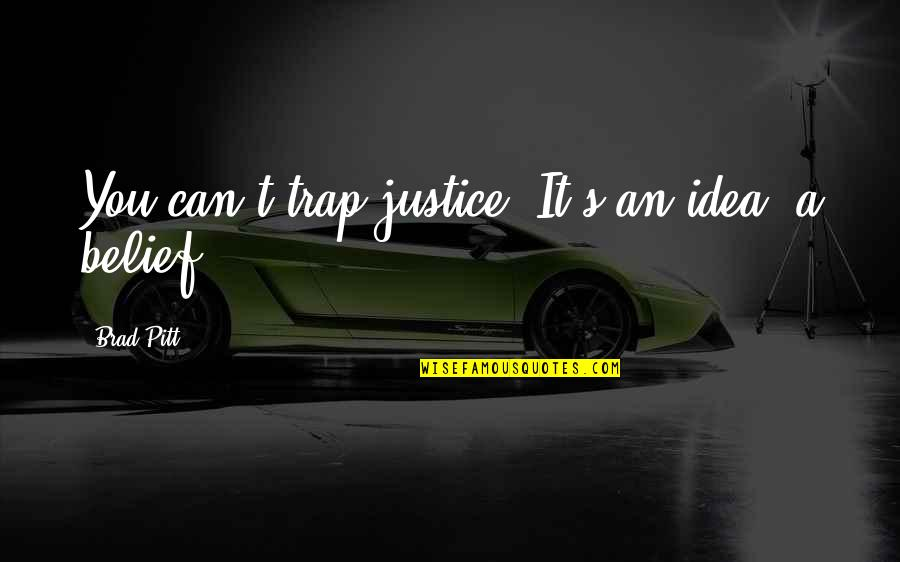 Ipad 2 Engraving Quotes By Brad Pitt: You can't trap justice. It's an idea, a