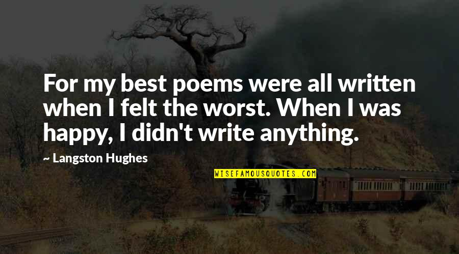 Ipad 2 Engraving Quotes By Langston Hughes: For my best poems were all written when
