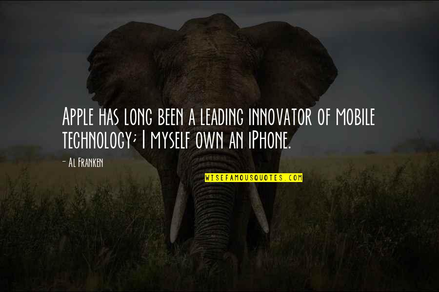 Iphone Apple Quotes By Al Franken: Apple has long been a leading innovator of