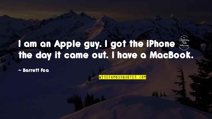 Iphone Apple Quotes By Barrett Foa: I am an Apple guy. I got the