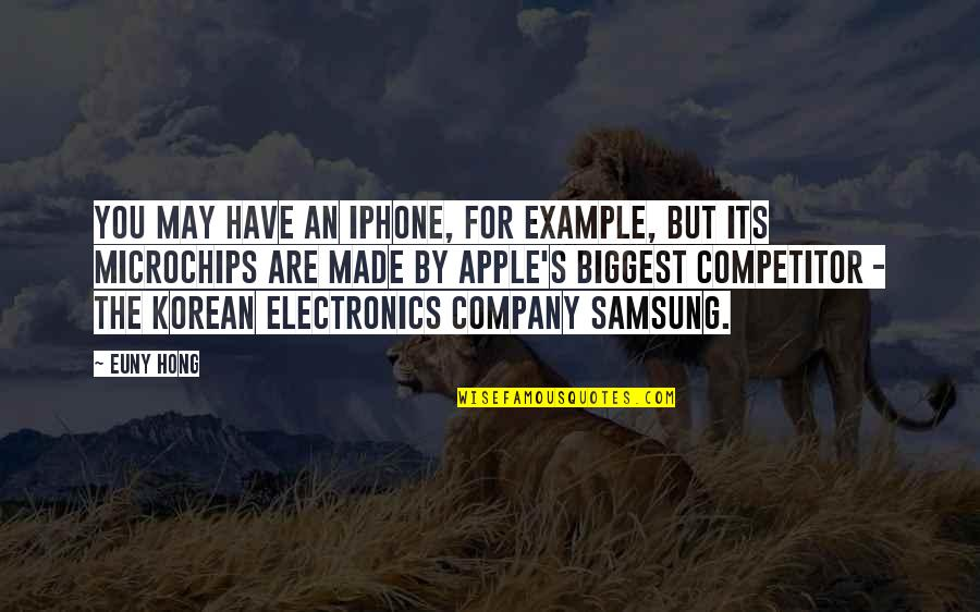 Iphone Apple Quotes By Euny Hong: You may have an iPhone, for example, but