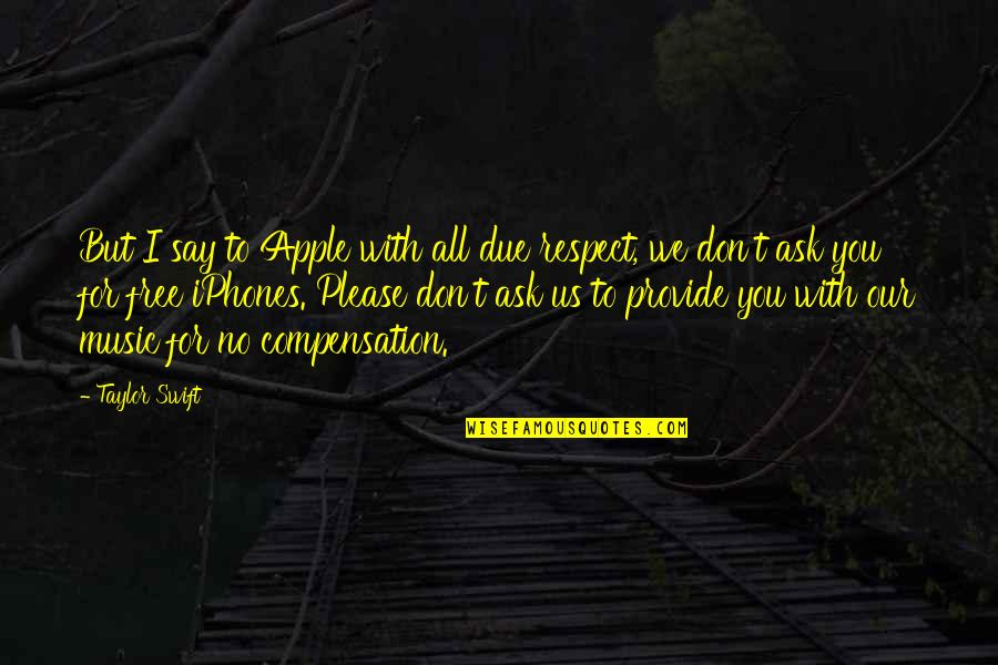 Iphone Apple Quotes By Taylor Swift: But I say to Apple with all due