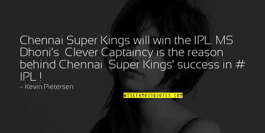 Ipl 8 Quotes By Kevin Pietersen: Chennai Super Kings will win the IPL. MS