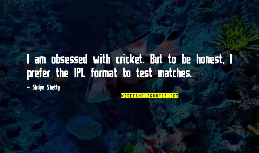 Ipl 8 Quotes By Shilpa Shetty: I am obsessed with cricket. But to be