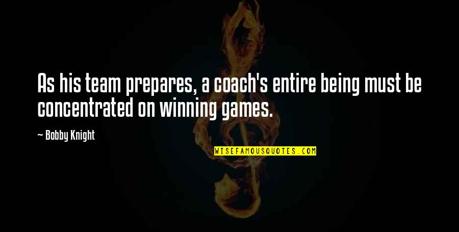 Iptv Quotes By Bobby Knight: As his team prepares, a coach's entire being