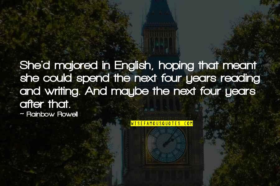 Iraqi Love Quotes By Rainbow Rowell: She'd majored in English, hoping that meant she