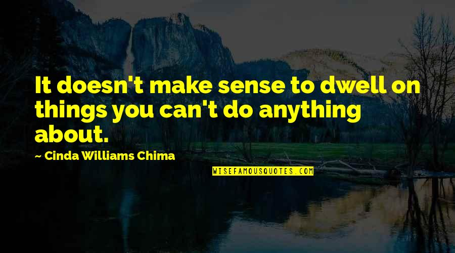 Ireland Weather Quotes By Cinda Williams Chima: It doesn't make sense to dwell on things