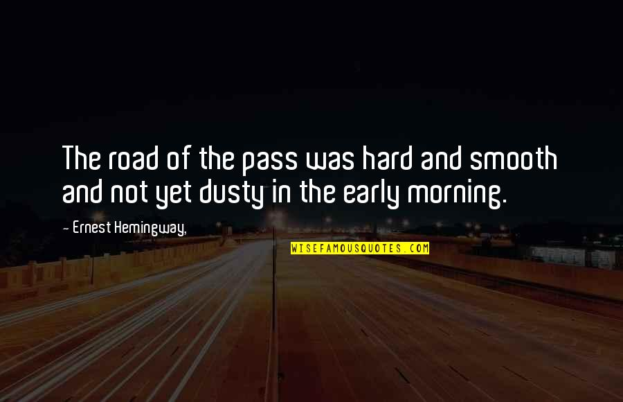 Ireland Weather Quotes By Ernest Hemingway,: The road of the pass was hard and