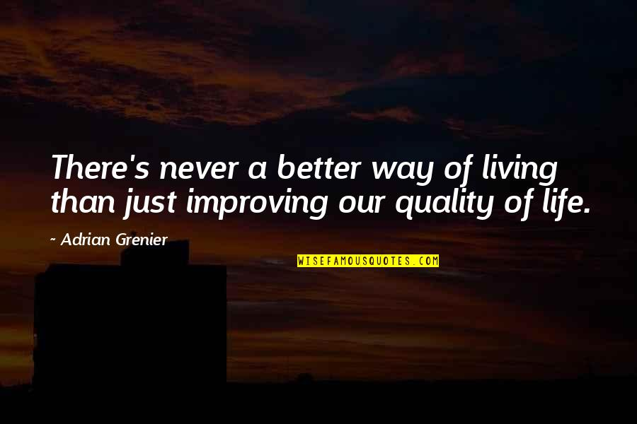 Irelia Quotes By Adrian Grenier: There's never a better way of living than