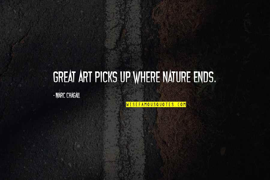 Irelia Quotes By Marc Chagall: Great art picks up where nature ends.