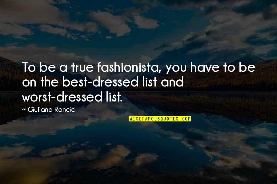 Irish Revenge Quotes By Giuliana Rancic: To be a true fashionista, you have to
