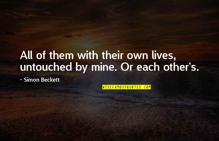 Irish Typical Quotes By Simon Beckett: All of them with their own lives, untouched