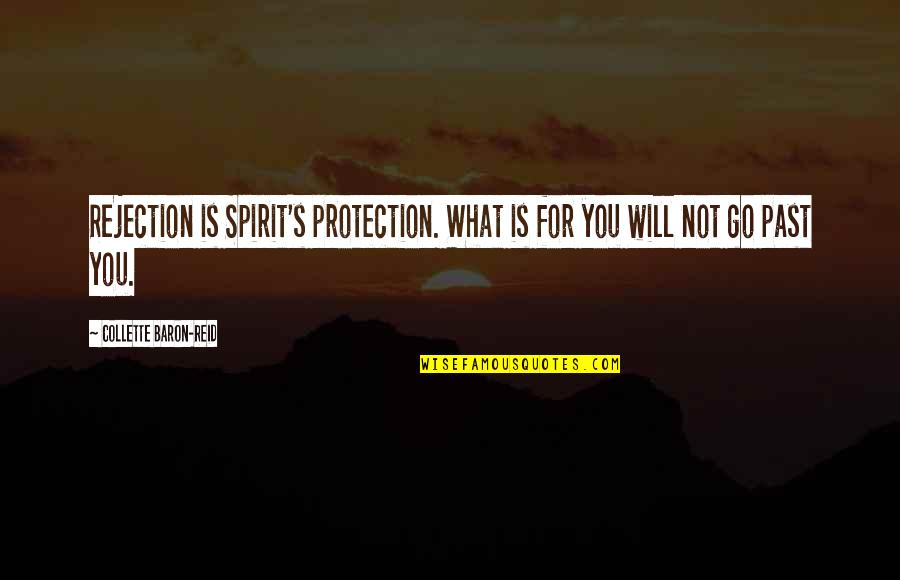 Irresistibily Quotes By Collette Baron-Reid: Rejection is Spirit's protection. What is for you