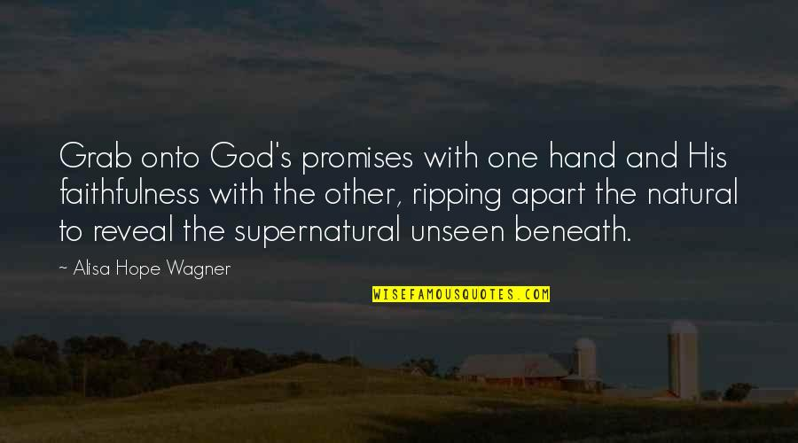 Irresistible Temptation Quotes By Alisa Hope Wagner: Grab onto God's promises with one hand and