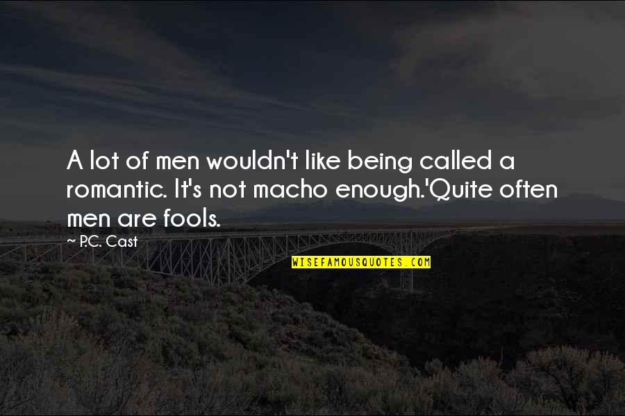 Irresistible Temptation Quotes By P.C. Cast: A lot of men wouldn't like being called