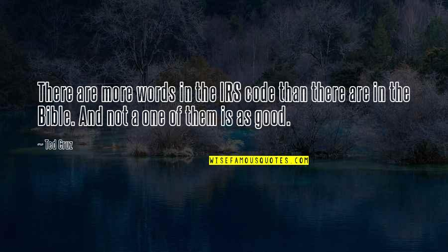 Irs's Quotes By Ted Cruz: There are more words in the IRS code
