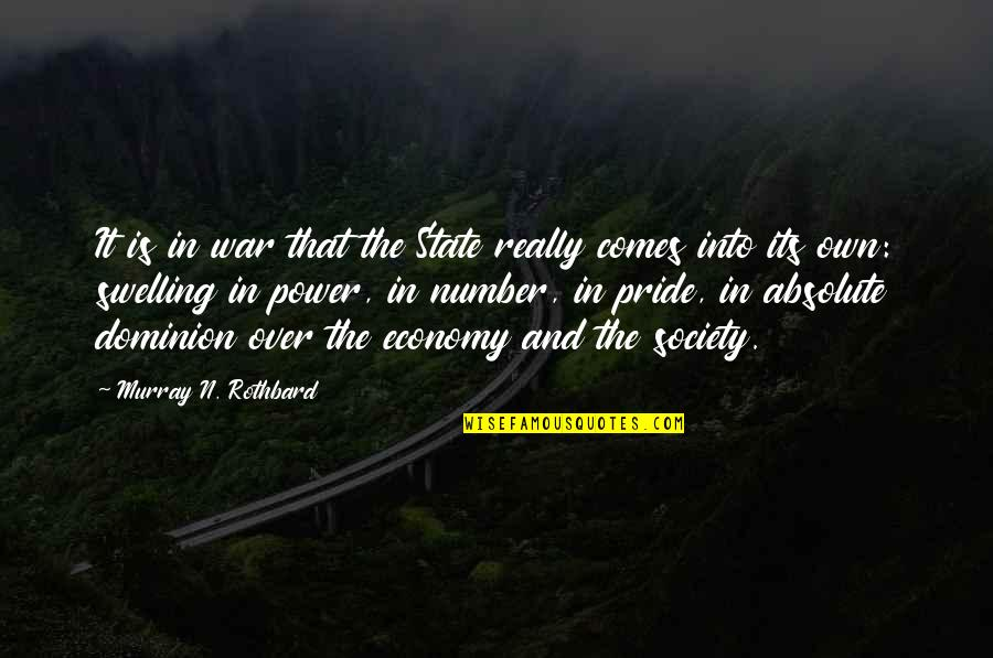 Is It Really Over Quotes By Murray N. Rothbard: It is in war that the State really