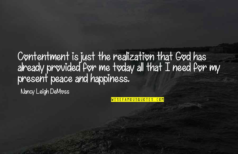 Is Just Me Quotes By Nancy Leigh DeMoss: Contentment is just the realization that God has