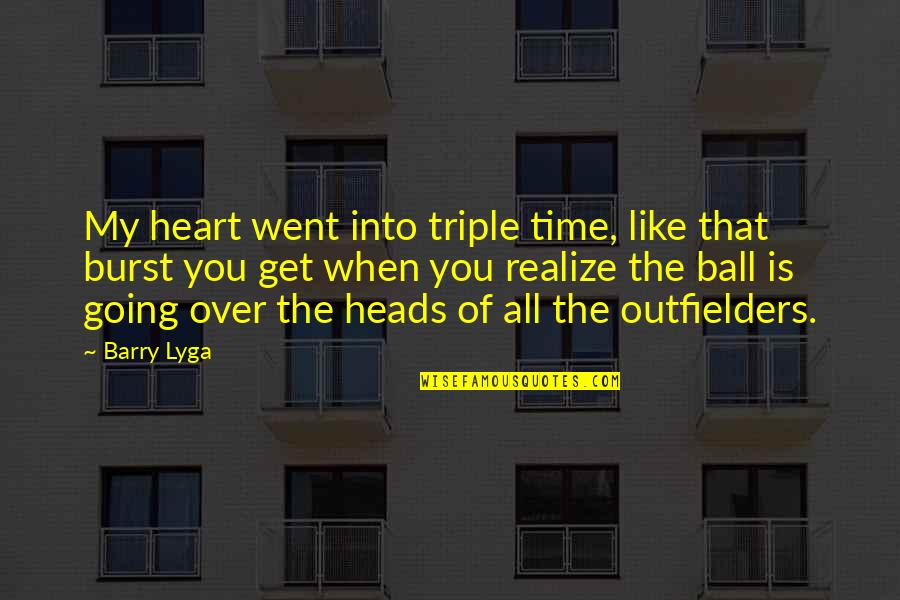 Is My Time Quotes By Barry Lyga: My heart went into triple time, like that