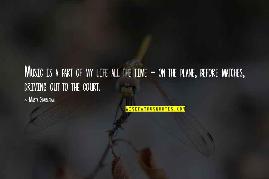 Is My Time Quotes By Maria Sharapova: Music is a part of my life all