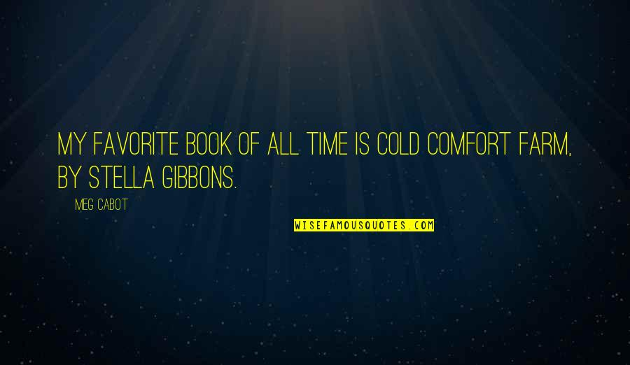 Is My Time Quotes By Meg Cabot: My favorite book of all time is Cold